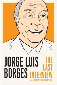 The Last Interview_Borges