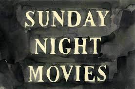 Sunday Night Movies